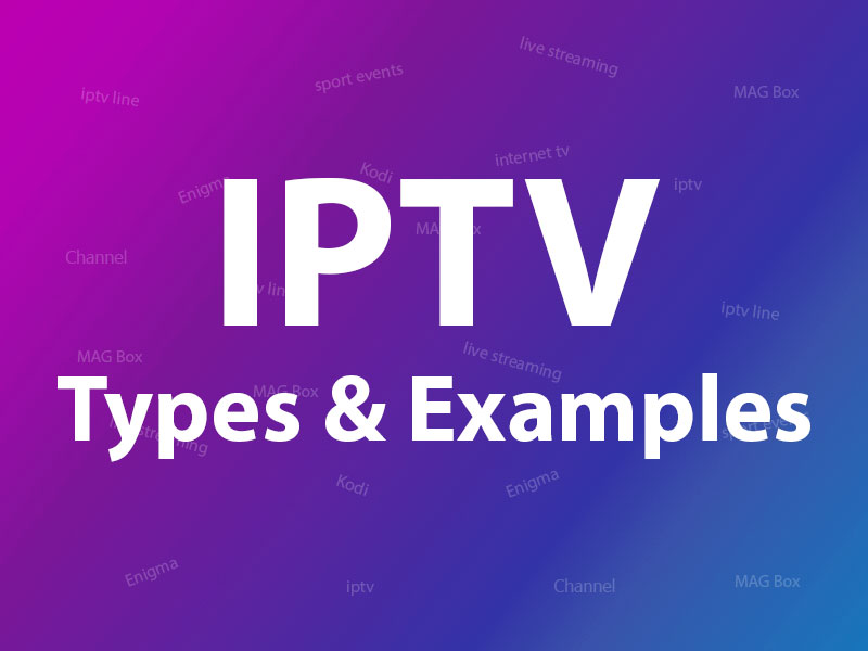 What are IPTV types?