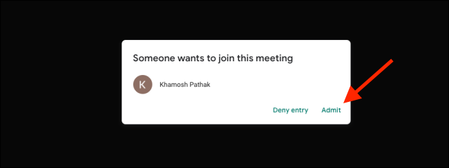 Click on Admit to add user to Google Meet call