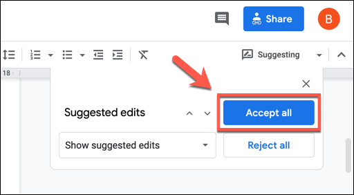 To accept all edit suggestions in a document, click the Accept All button.