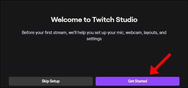"""Click """"Get Started"""" to follow Twitch Studio's setup process."""