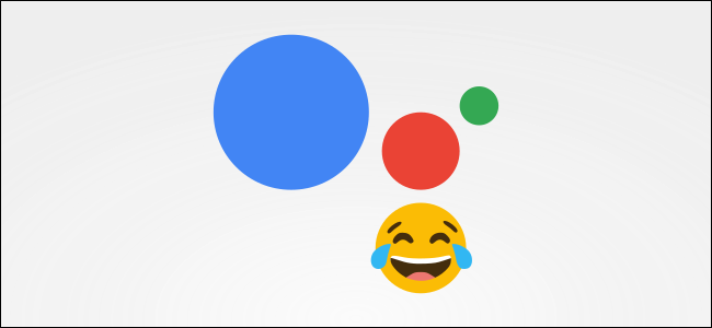 The Best Jokes Games and Easter Eggs for Google Assistant