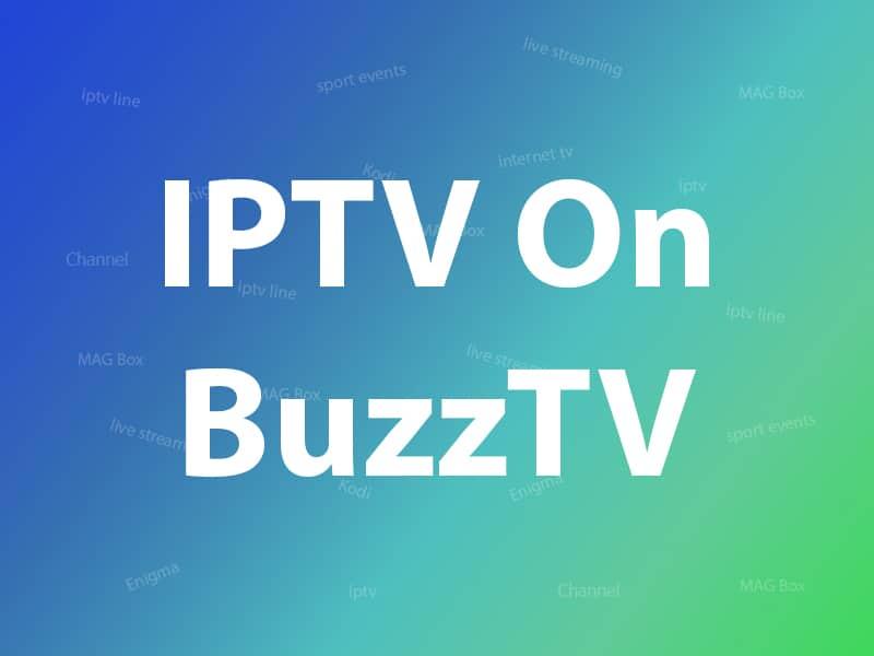 How to setup IPTV on BuzzTV?